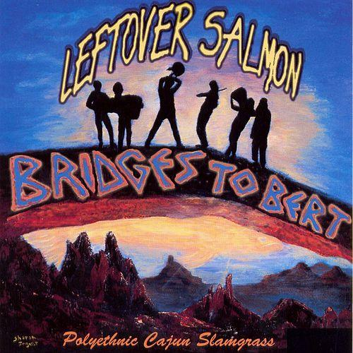 Leftover Salmon - Bridges to Bert (1993) MP3 от BestSound ExKinoRay