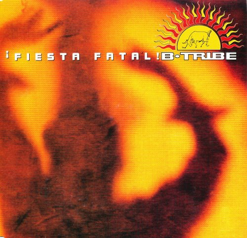 B-Tribe - Fiesta Fatal [Germany CDSingle 2] (1993) MP3 от BestSound ExKinoRay