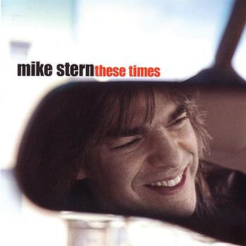 Mike Stern - These Times (2004) MP3 от BestSound ExKinoRay