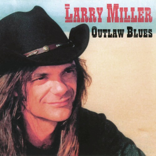 Larry Miller - Outlaw Blues (2008) MP3 от BestSound ExKinoRay